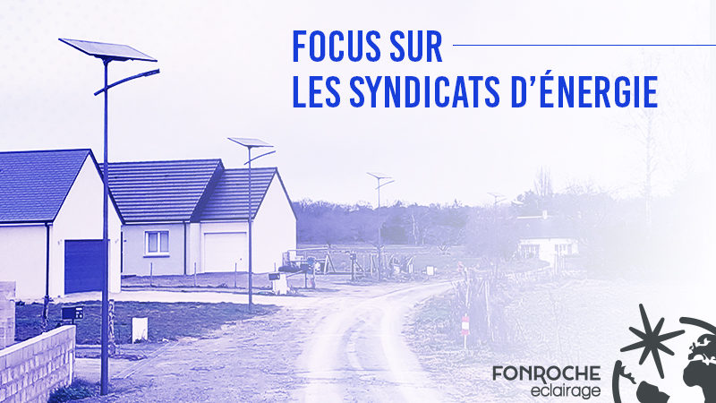 Fonroche-Eclairage-solaire-Syndicats-Energie